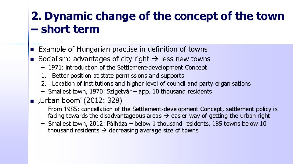 2. Dynamic change of the concept of the town – short term n n