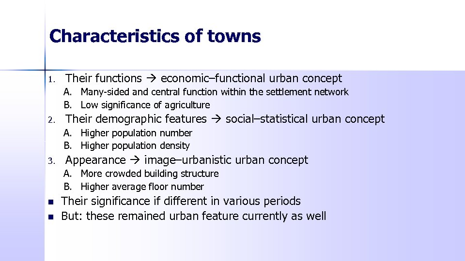 Characteristics of towns 1. Their functions economic–functional urban concept A. Many-sided and central function