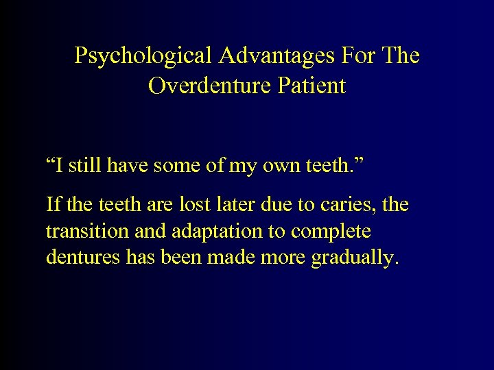 """Psychological Advantages For The Overdenture Patient """"I still have some of my own teeth."""