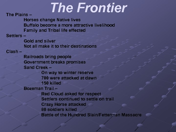 The Frontier The Plains – Horses change Native lives Buffalo become a more attractive
