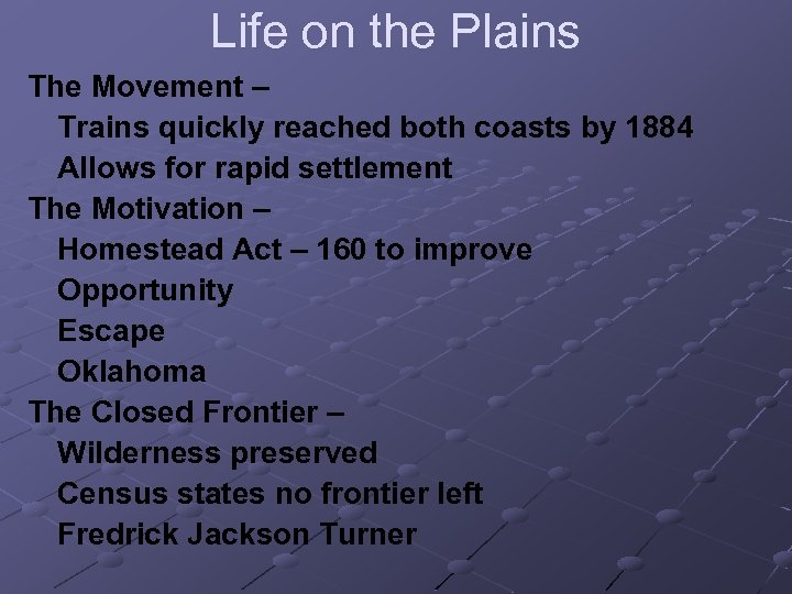 Life on the Plains The Movement – Trains quickly reached both coasts by 1884