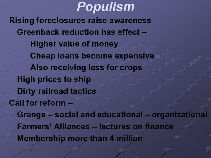 Populism Rising foreclosures raise awareness Greenback reduction has effect – Higher value of money