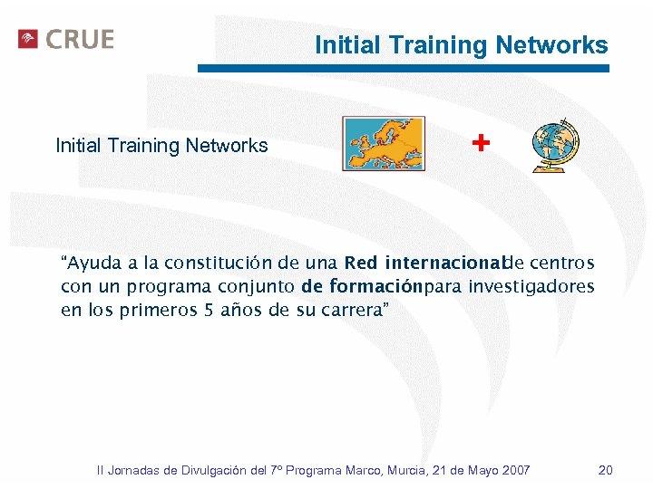"""Initial Training Networks + """"Ayuda a la constitución de una Red internacional centros de"""