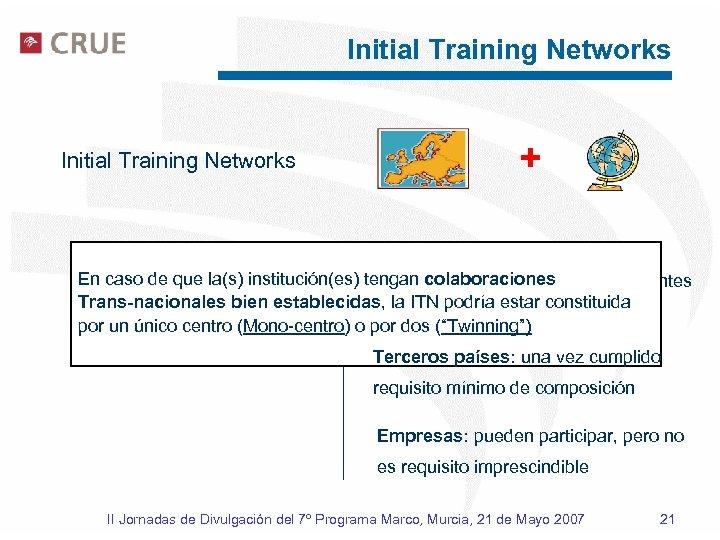 Initial Training Networks + Composición: al menos 3 centros, En caso de que la(s)