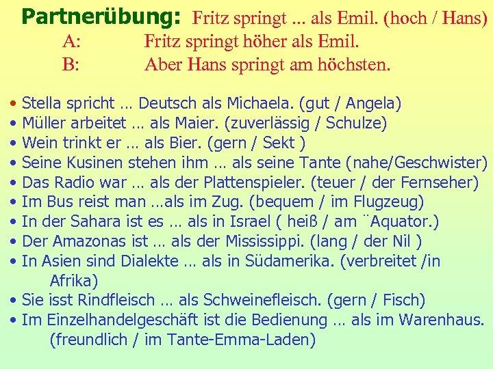 Partnerübung: Fritz springt. . . als Emil. (hoch / Hans) A: B: • •