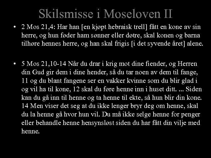 Skilsmisse i Moseloven II • 2 Mos 21, 4: Har han [en kjøpt hebraisk