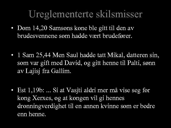 Ureglementerte skilsmisser • Dom 14, 20 Samsons kone ble gitt til den av brudesvennene