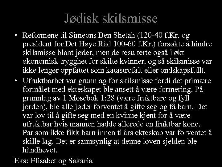 Jødisk skilsmisse • Reformene til Simeons Ben Shetah (120 -40 f. Kr. og president