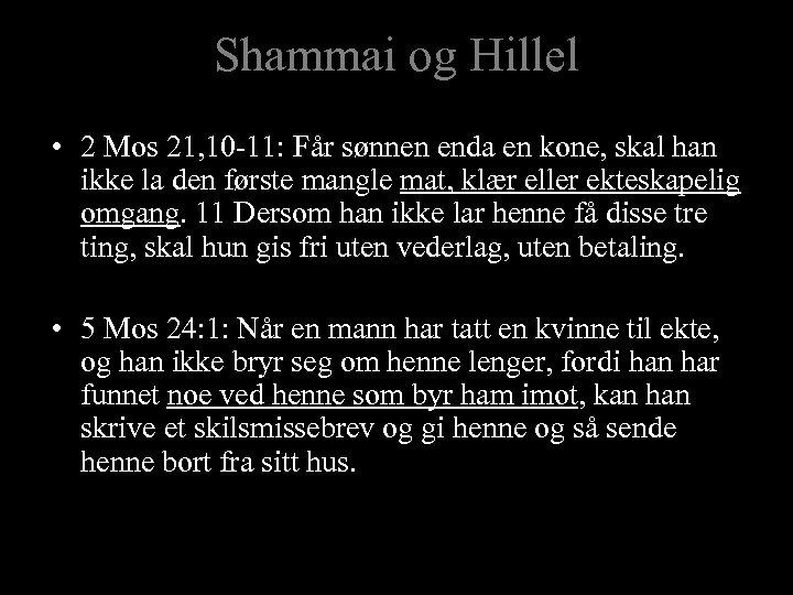 Shammai og Hillel • 2 Mos 21, 10 -11: Får sønnen enda en kone,