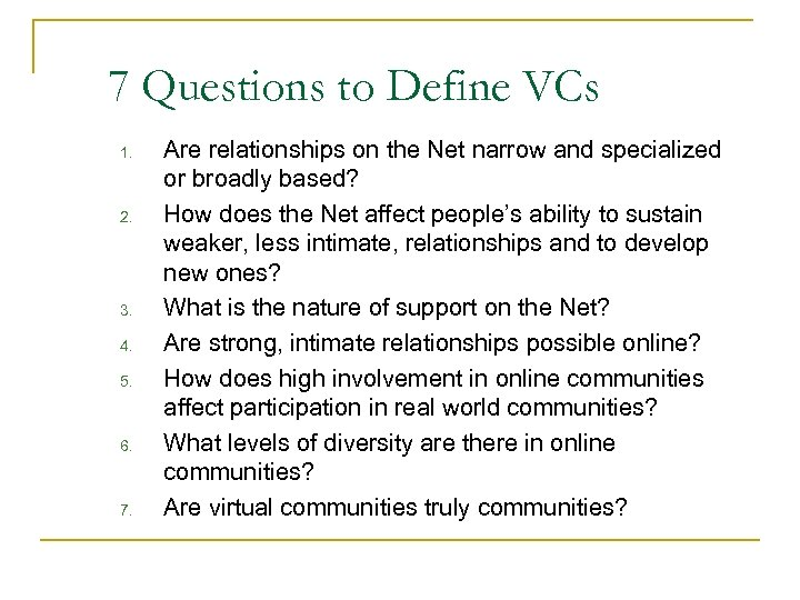 7 Questions to Define VCs 1. 2. 3. 4. 5. 6. 7. Are relationships
