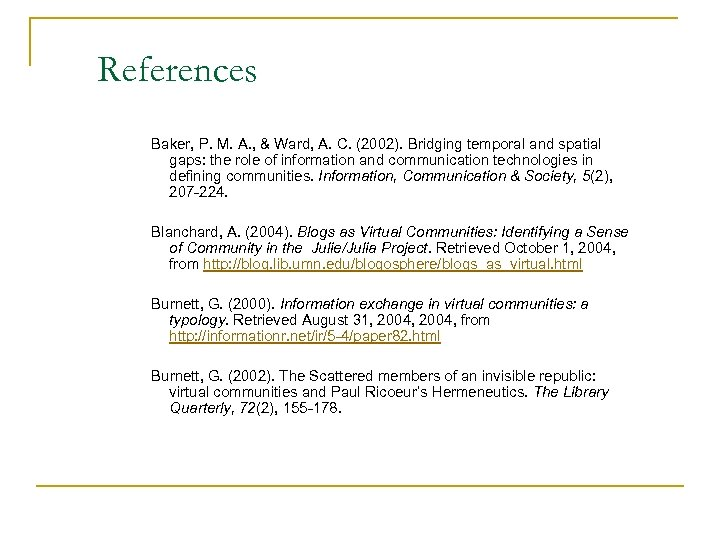 References Baker, P. M. A. , & Ward, A. C. (2002). Bridging temporal and