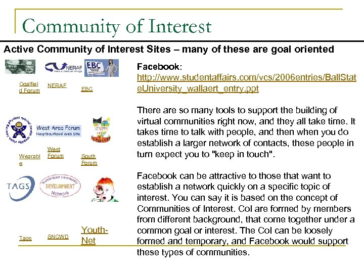 Community of Interest Active Community of Interest Sites – many of these are goal