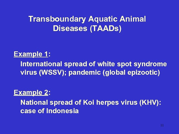 Transboundary Aquatic Animal Diseases (TAADs) Example 1: International spread of white spot syndrome virus