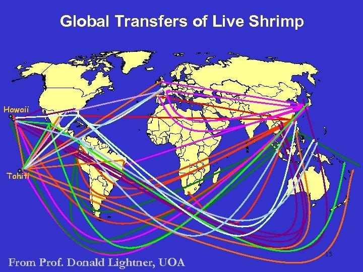 Global Transfers of Live Shrimp Hawaii Tahiti From Prof. Donald Lightner, UOA 15
