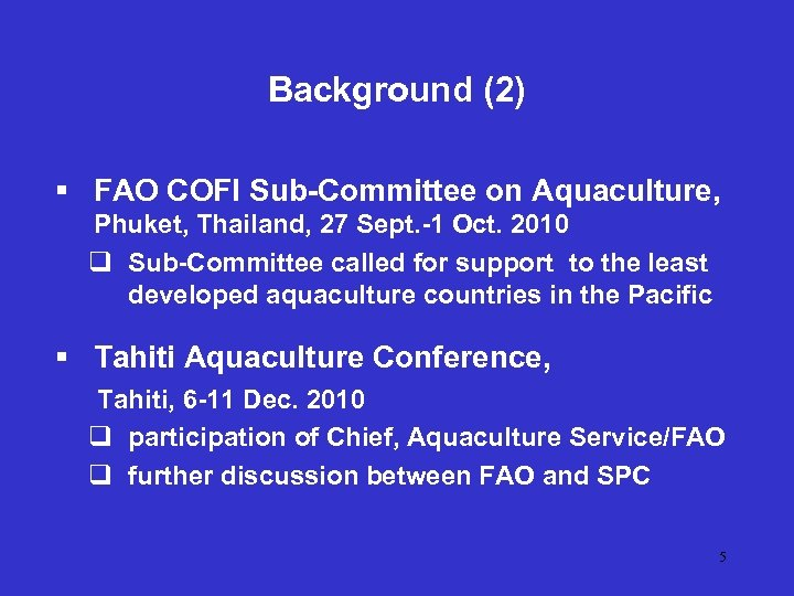 Background (2) § FAO COFI Sub-Committee on Aquaculture, Phuket, Thailand, 27 Sept. -1 Oct.