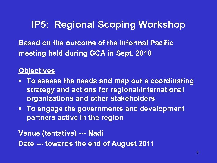 IP 5: Regional Scoping Workshop Based on the outcome of the Informal Pacific meeting