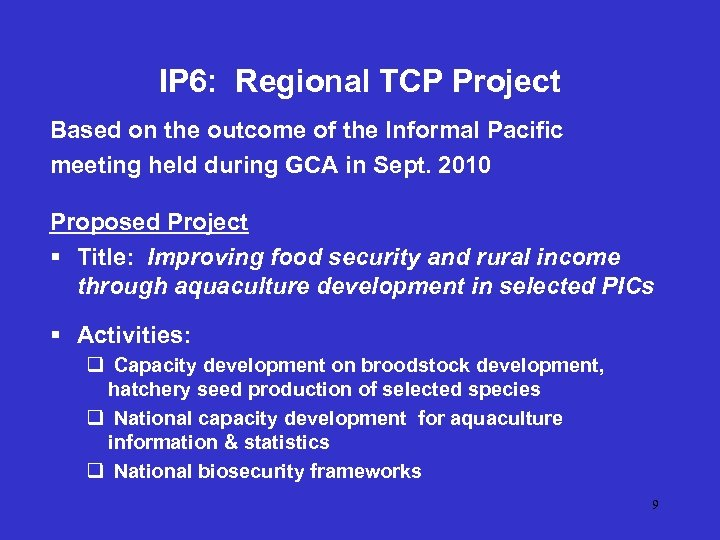 IP 6: Regional TCP Project Based on the outcome of the Informal Pacific meeting