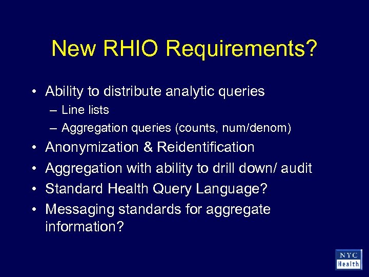 New RHIO Requirements? • Ability to distribute analytic queries – Line lists – Aggregation
