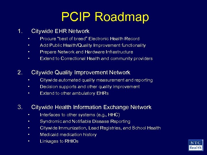 """PCIP Roadmap 1. Citywide EHR Network • • 2. Procure """"best of breed"""" Electronic"""