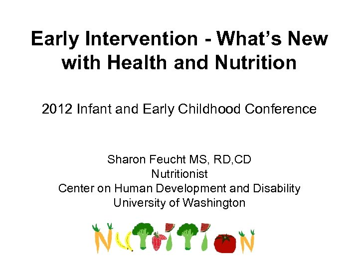Early Intervention - What's New with Health and Nutrition 2012 Infant and Early Childhood