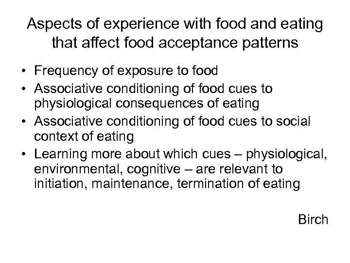 Aspects of experience with food and eating that affect food acceptance patterns • Frequency