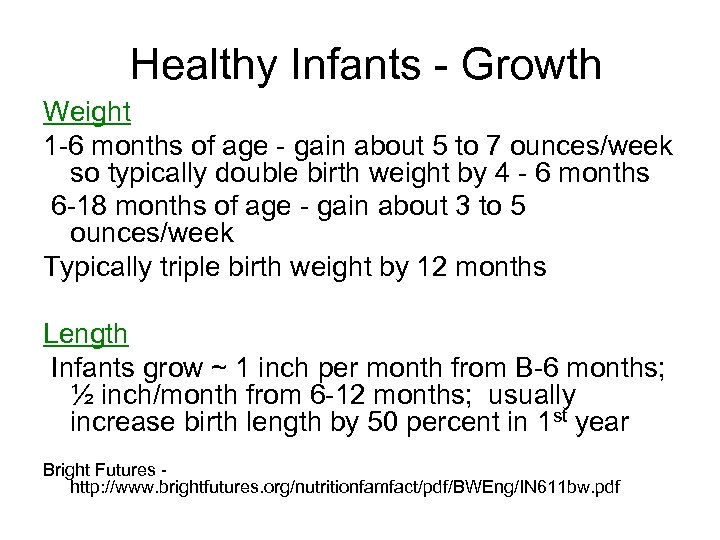 Healthy Infants - Growth Weight 1 -6 months of age - gain about 5