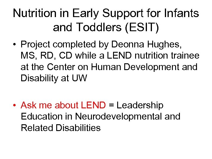 Nutrition in Early Support for Infants and Toddlers (ESIT) • Project completed by Deonna