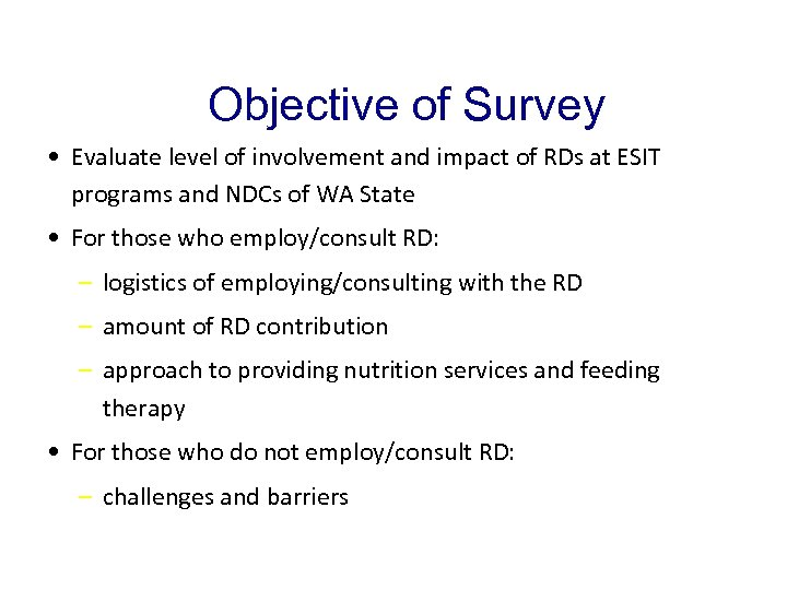Objective of Survey • Evaluate level of involvement and impact of RDs at ESIT