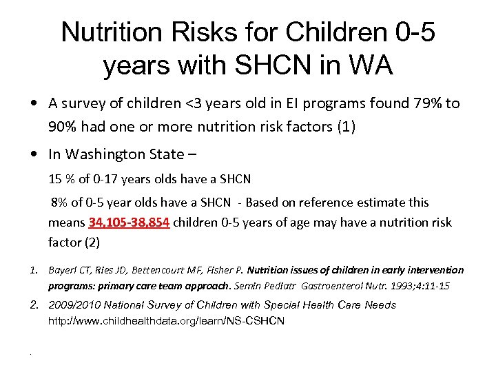 Nutrition Risks for Children 0 -5 years with SHCN in WA • A survey