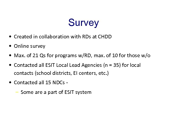 Survey • Created in collaboration with RDs at CHDD • Online survey • Max.