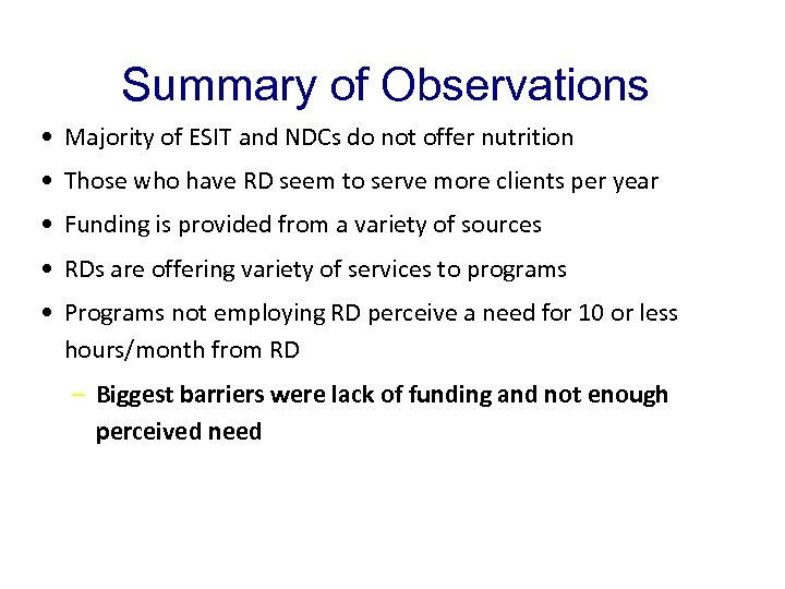 Summary of Observations • Majority of ESIT and NDCs do not offer nutrition •