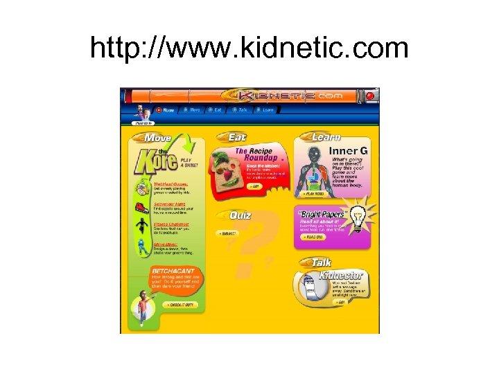 http: //www. kidnetic. com