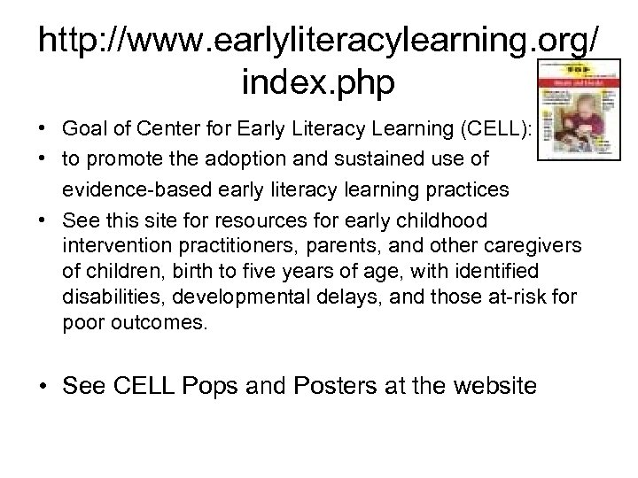 http: //www. earlyliteracylearning. org/ index. php • Goal of Center for Early Literacy Learning