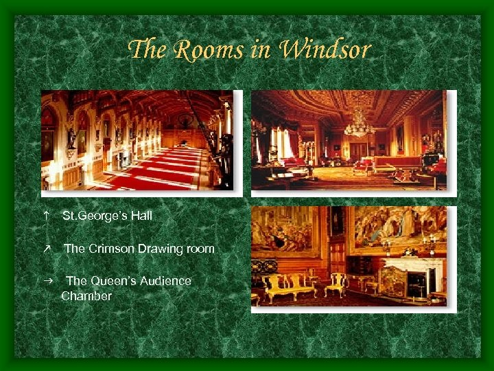 The Rooms in Windsor h St. George's Hall k The Crimson Drawing room g