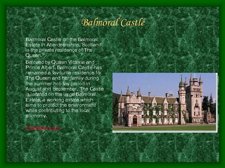 Balmoral Castle on the Balmoral Estate in Aberdeenshire, Scotland is the private residence of