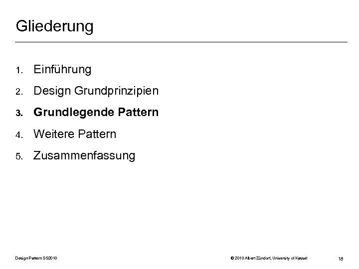 Gliederung 1. Einführung 2. Design Grundprinzipien 3. Grundlegende Pattern 4. Weitere Pattern 5. Zusammenfassung