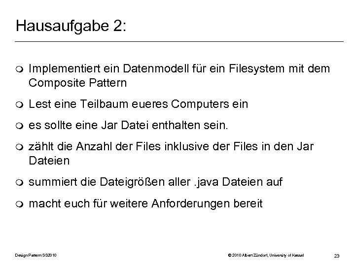 Hausaufgabe 2: m Implementiert ein Datenmodell für ein Filesystem mit dem Composite Pattern m