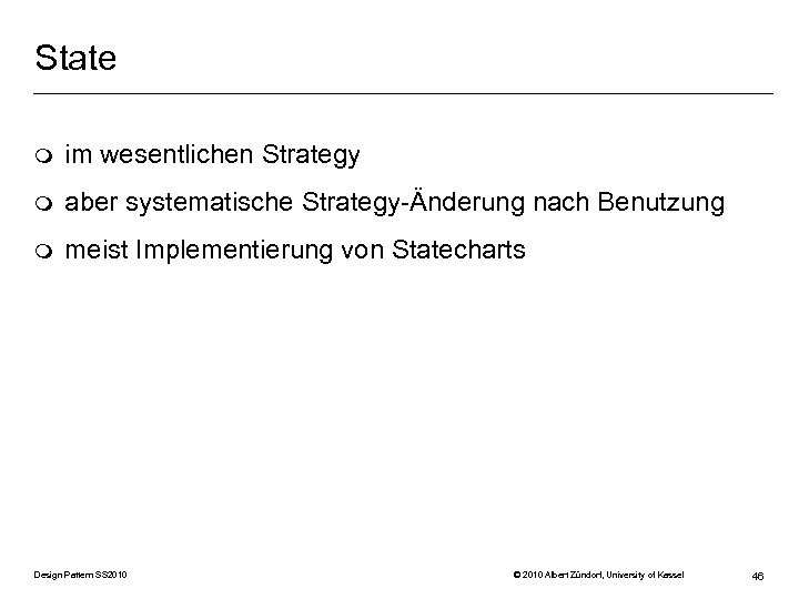 State m im wesentlichen Strategy m aber systematische Strategy-Änderung nach Benutzung m meist Implementierung