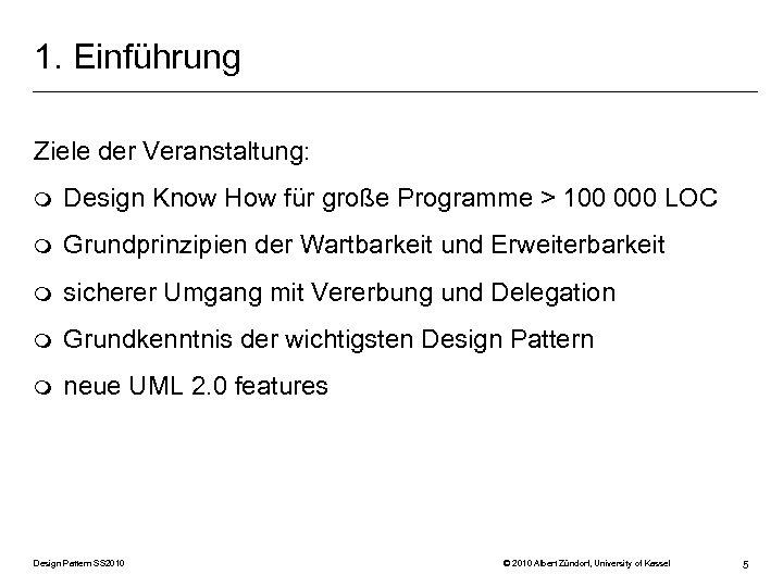 1. Einführung Ziele der Veranstaltung: m Design Know How für große Programme > 100