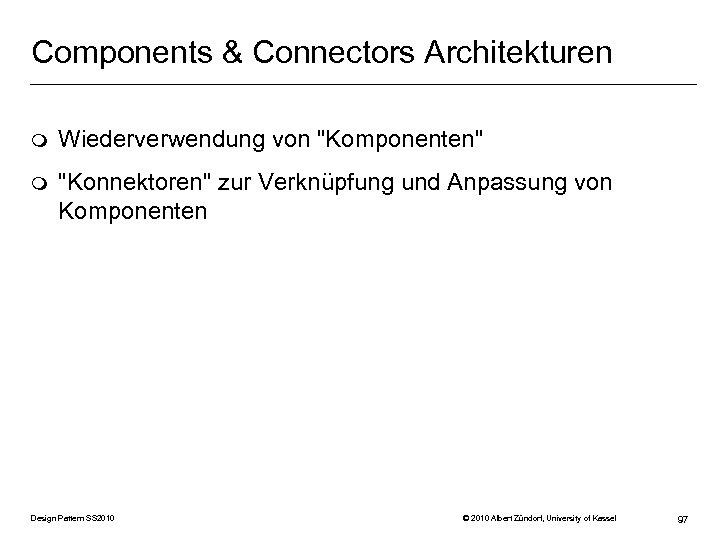 Components & Connectors Architekturen m Wiederverwendung von