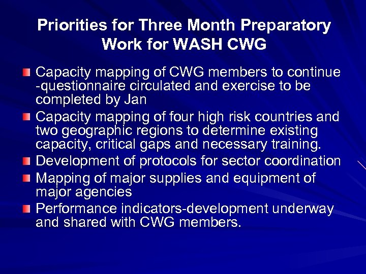 Priorities for Three Month Preparatory Work for WASH CWG Capacity mapping of CWG members
