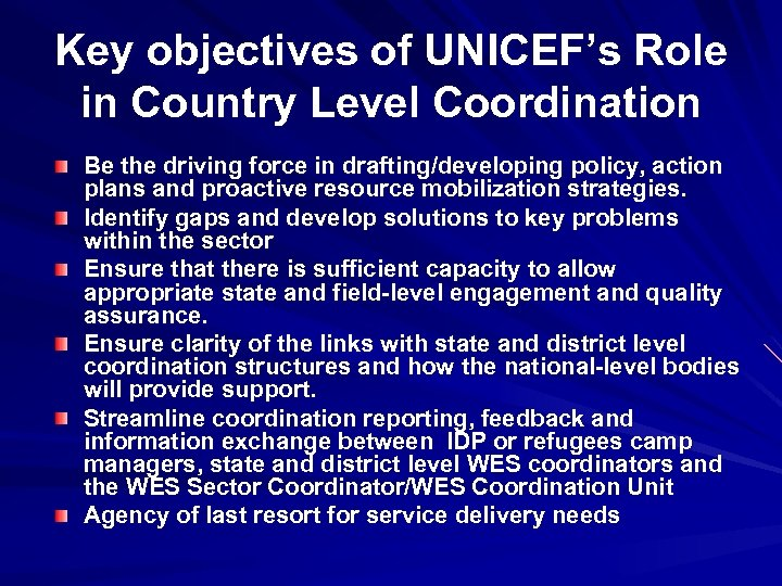 Key objectives of UNICEF's Role in Country Level Coordination Be the driving force in