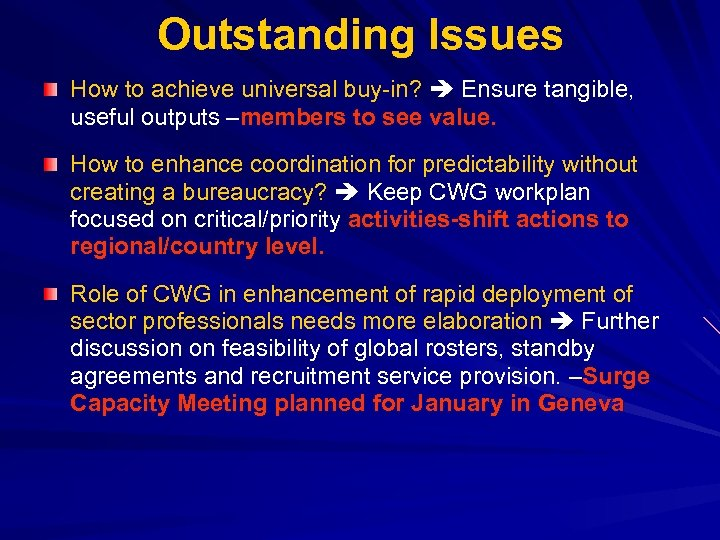 Outstanding Issues How to achieve universal buy-in? Ensure tangible, useful outputs –members to see