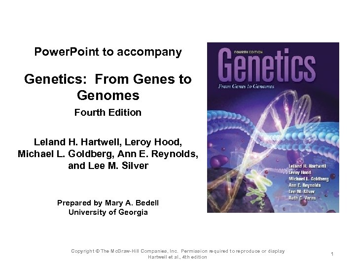 Power. Point to accompany Genetics: From Genes to Genomes Fourth Edition Leland H. Hartwell,