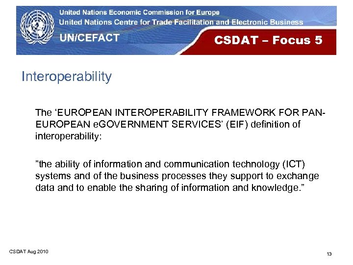 CSDAT – Focus 5 Interoperability The 'EUROPEAN INTEROPERABILITY FRAMEWORK FOR PANEUROPEAN e. GOVERNMENT SERVICES'
