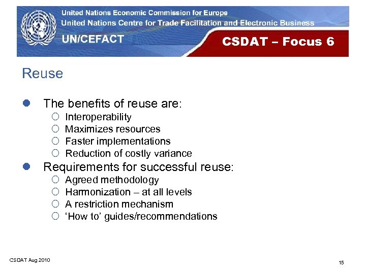CSDAT – Focus 6 Reuse l The benefits of reuse are: ¡ ¡ Interoperability