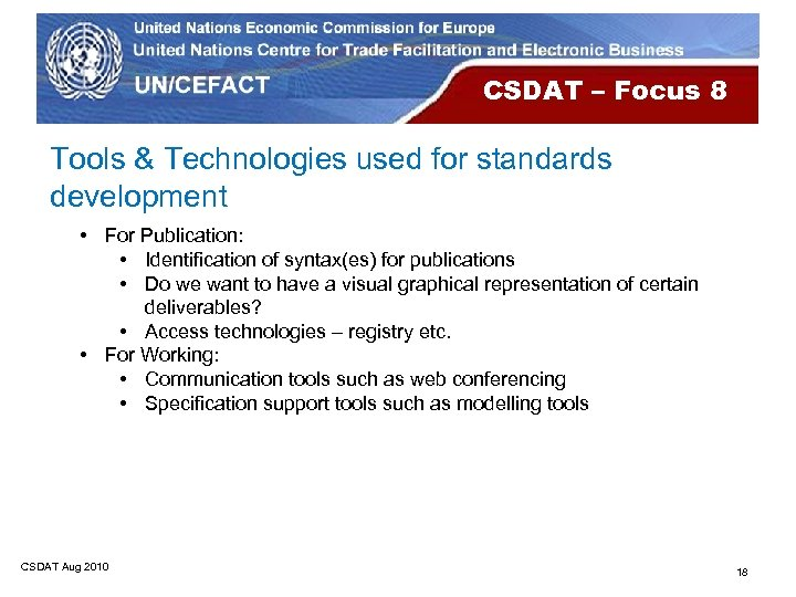 CSDAT – Focus 8 Tools & Technologies used for standards development • For Publication: