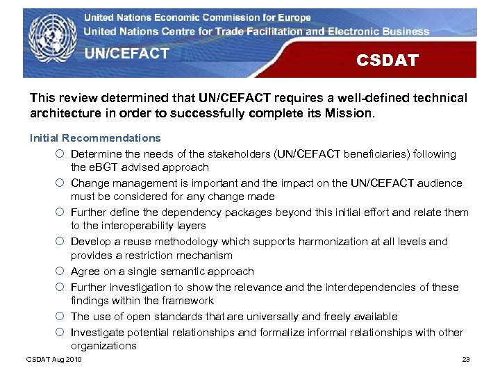 CSDAT This review determined that UN/CEFACT requires a well-defined technical architecture in order to