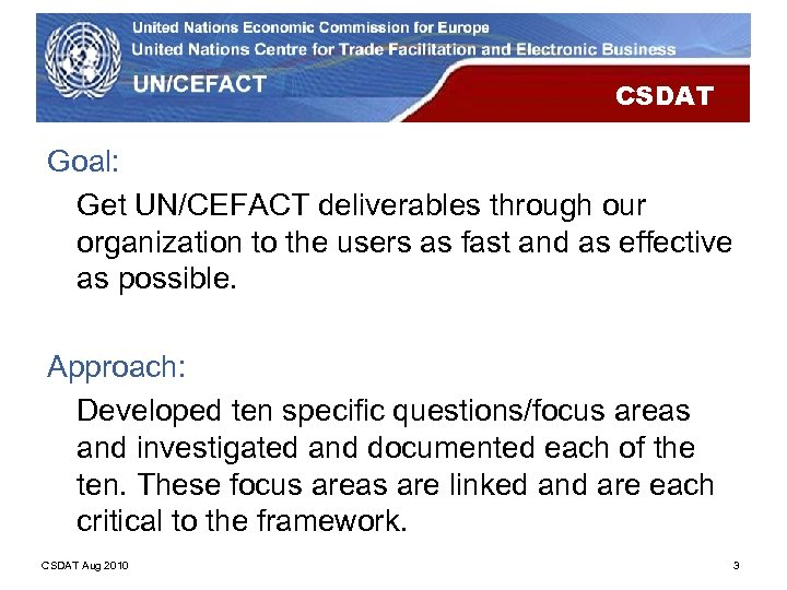 CSDAT Goal: Get UN/CEFACT deliverables through our organization to the users as fast and