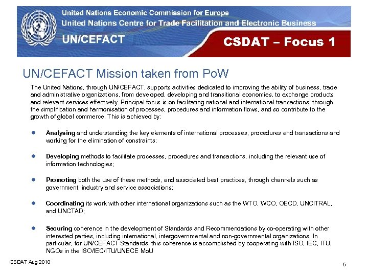 CSDAT – Focus 1 UN/CEFACT Mission taken from Po. W The United Nations, through